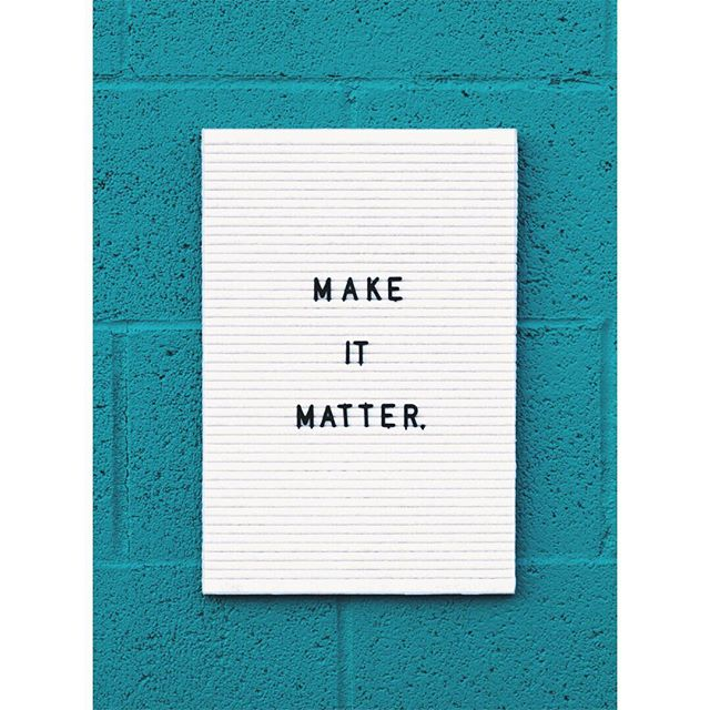 🙌 #mondaymotivation #makeitmatter