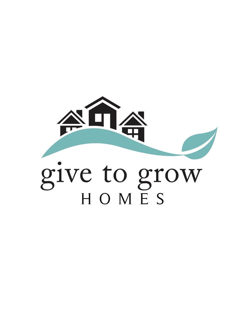 GIVE TO GROW HOMES, INC.