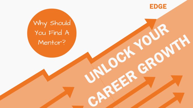why you should find a mentor unlock your career growth edge mentoring