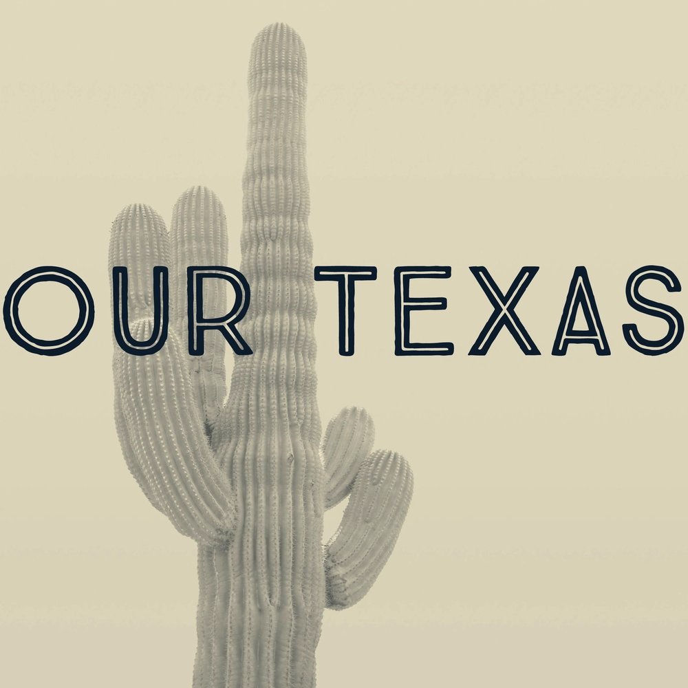 Our Texas Podcast