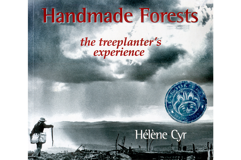 Handmade Forests, the treeplanter's experience