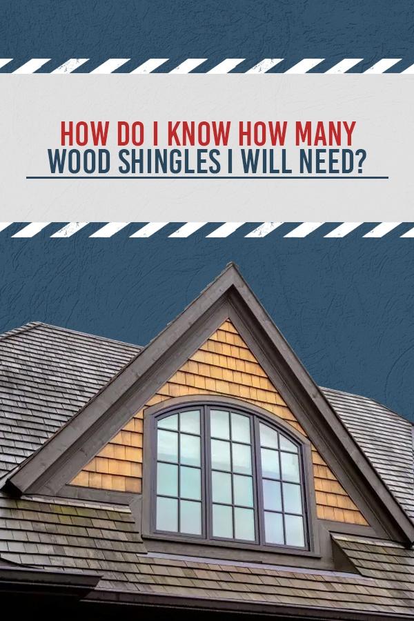 4-How-Do-I-Know-How-Many-Wood-Shingles-I-Will-Need.jpg