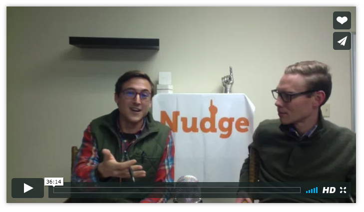 Here is Mac and Phil (Co-founders of Nudge Coach)  creating awesome podcasts in their free time.