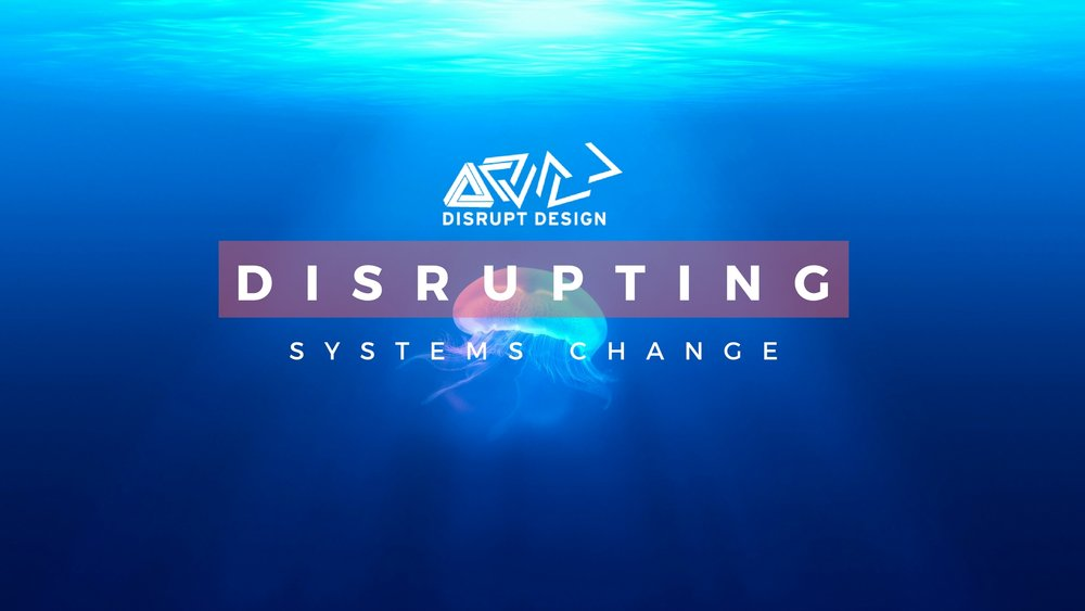 Disrupt Design Systems Change Project
