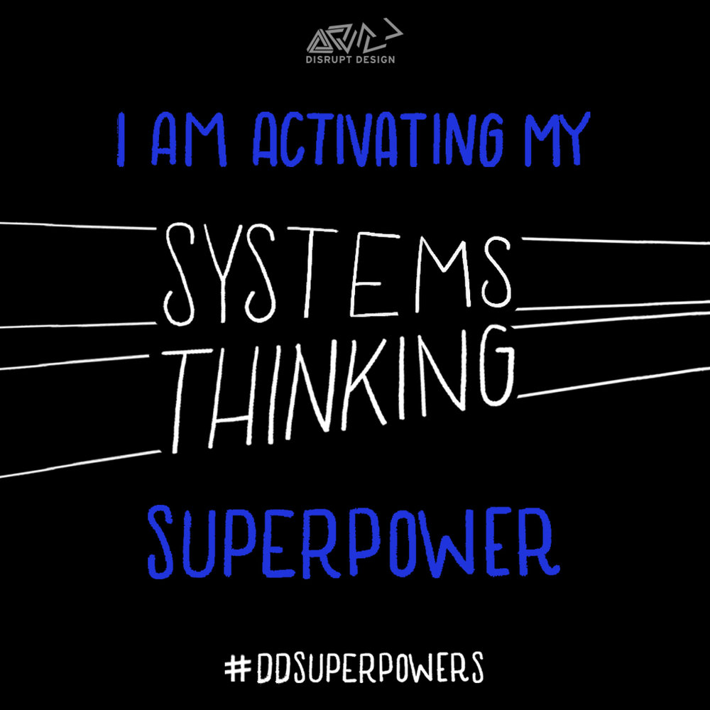 DDsuperpowers systems thinking