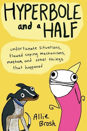 Listening to an interview with Allie Brosh, the author of this book--based on her famous blog--moved me, especially when she shared about journey with depression.