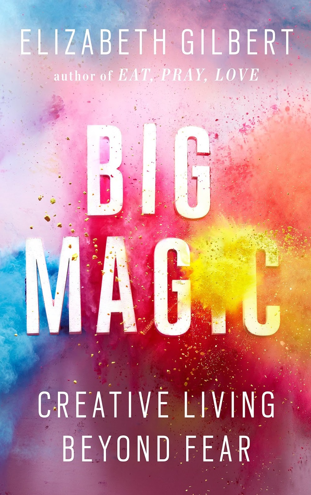 big magic wielka magia elizabeth gilbert