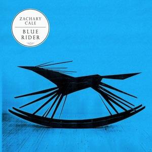 Zachary Cale Blue Rider Produced Recorded Mixed Mastered by Matt Boynton