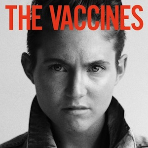 The Vaccines Make You Mine (I always Knew) Recorded, Mixed by Matt Boynton