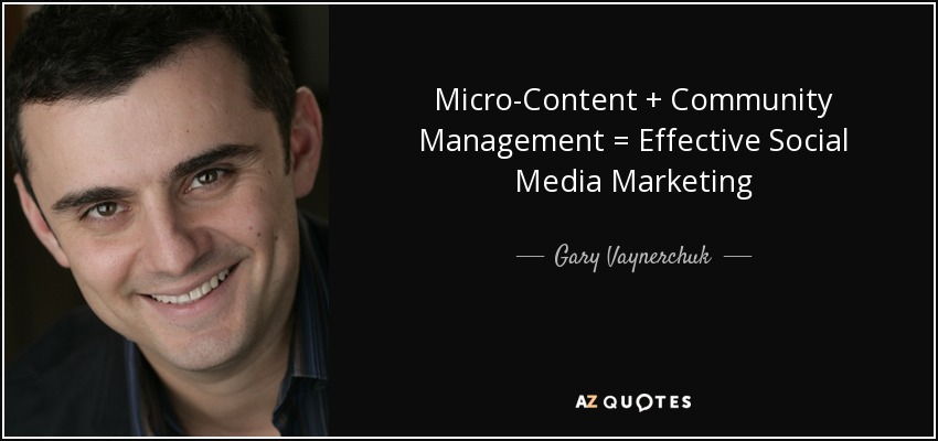 quote-micro-content-community-management-effective-social-media-marketing-gary-vaynerchuk-139-1-0141.jpg