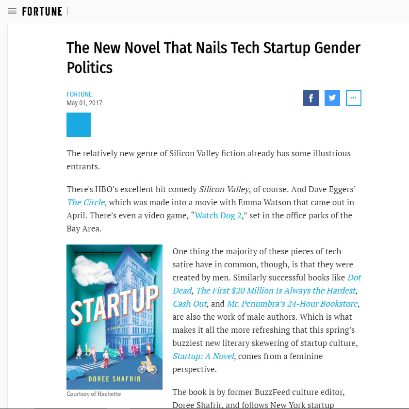"""Shafrir presents a humorous and thoughtful meditation about both the sexism in tech, and its counterpoint, as one character describes it: today's 'very male-hostile moment.' More than anything, the book will leave you wishing there were more like it."" -Fortune, May 2017"