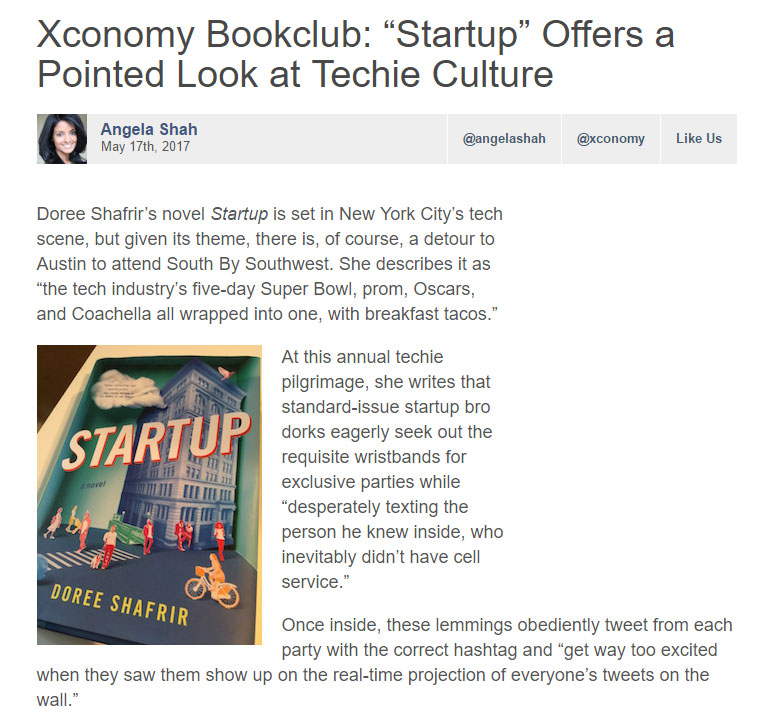 """Startup is a pointed illustration of the tech world's cults of personality, the outsized egos that believe something like a mindfulness app could change the world, and the seedy underbelly of all that workplace closeness: sexual harassment."" -Xconomy, May 2017"