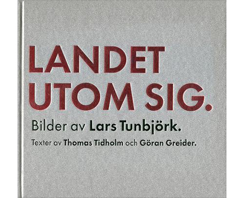Lars Tunbjörk - Landet utom sig