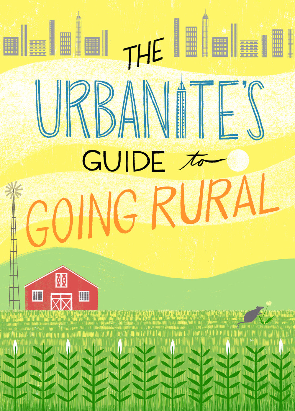 Modern Farmer : Cover page for a feature on urbanites moving to the country. 2017