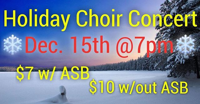 Everyone is invited to the choir holiday concert in December 15th at 7pm.❄️🎉 Invite all your friends and family to get in the spirit!🎊☃️ tickets are on sale for $7 with ASB and $10 with out ASB #choir #holiday
