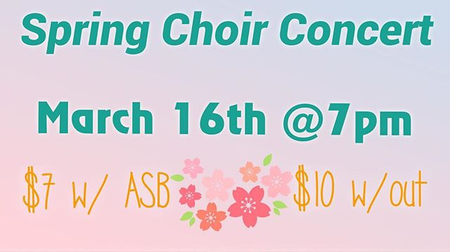 Spring Concert on March 16th at 7pm! Tickets are $7 with ASB and $10 with out ASB🌸🌷🎤🎶 #sjhhs #choir