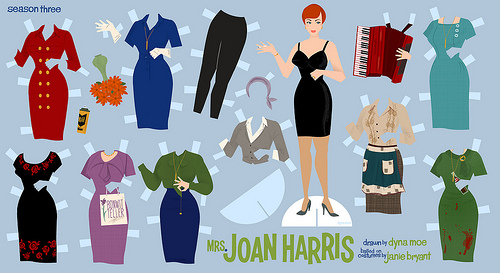 Joan Paper Doll - Season 3 by  Dyna Moe       Got a girl crush on: Joan Harris (better known as Joan Holloway)    …and she's back! The season finale of Mad Men was jolly good fun! What a great way to end the season. Even though Joan didn't have as many scenes this season, they sure were memorable.  Love the accordion and blood stained dress above. See also:  Season I Joan  &  Season II Joan    Still can't stand that Sally Draper, though.