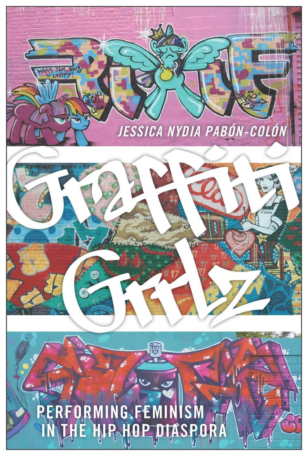 The cover of  Graffiti Grrlz:Performing Feminism in the Hip Hop Diaspora .