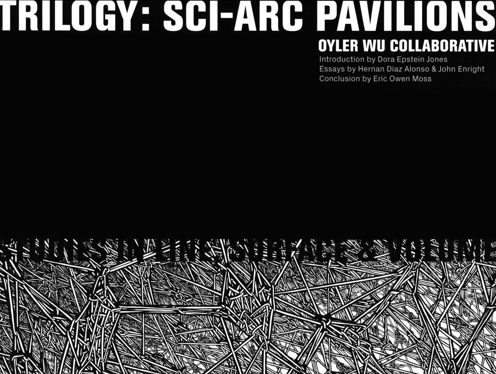 Oyler Wu Collaborative Sci-Arc Pavilions Book release