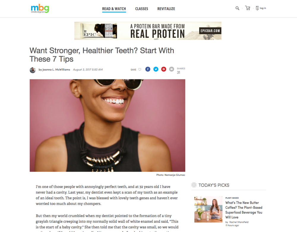 Want Stronger, Healthier Teeth? Start With These 7 Tips.  Click here to read the article at MindBodyGreen.com .