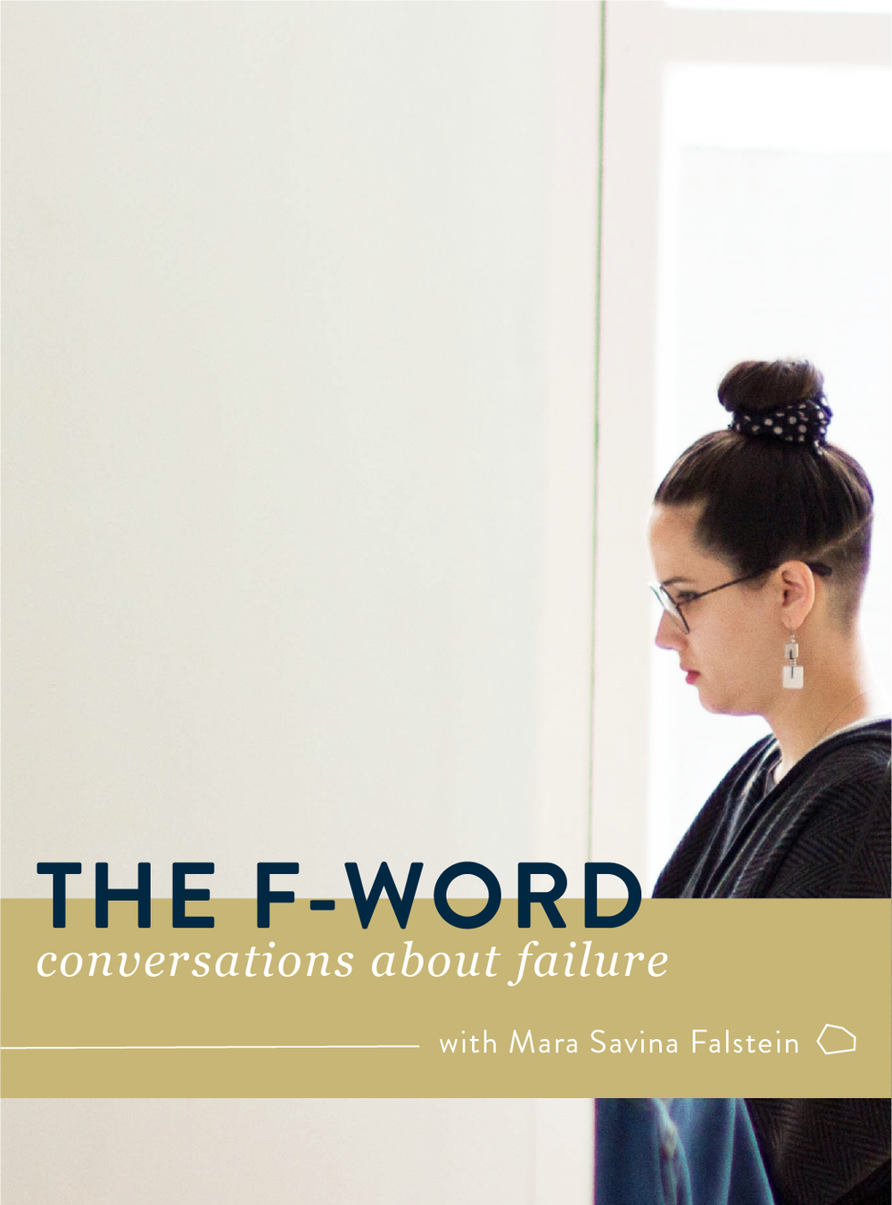 The F Word With Mara Savina Falstein: Conversations About Failure