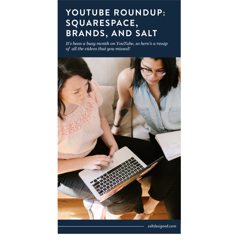 YouTube Roundup: Squarespace, Brands, and Salt Videos