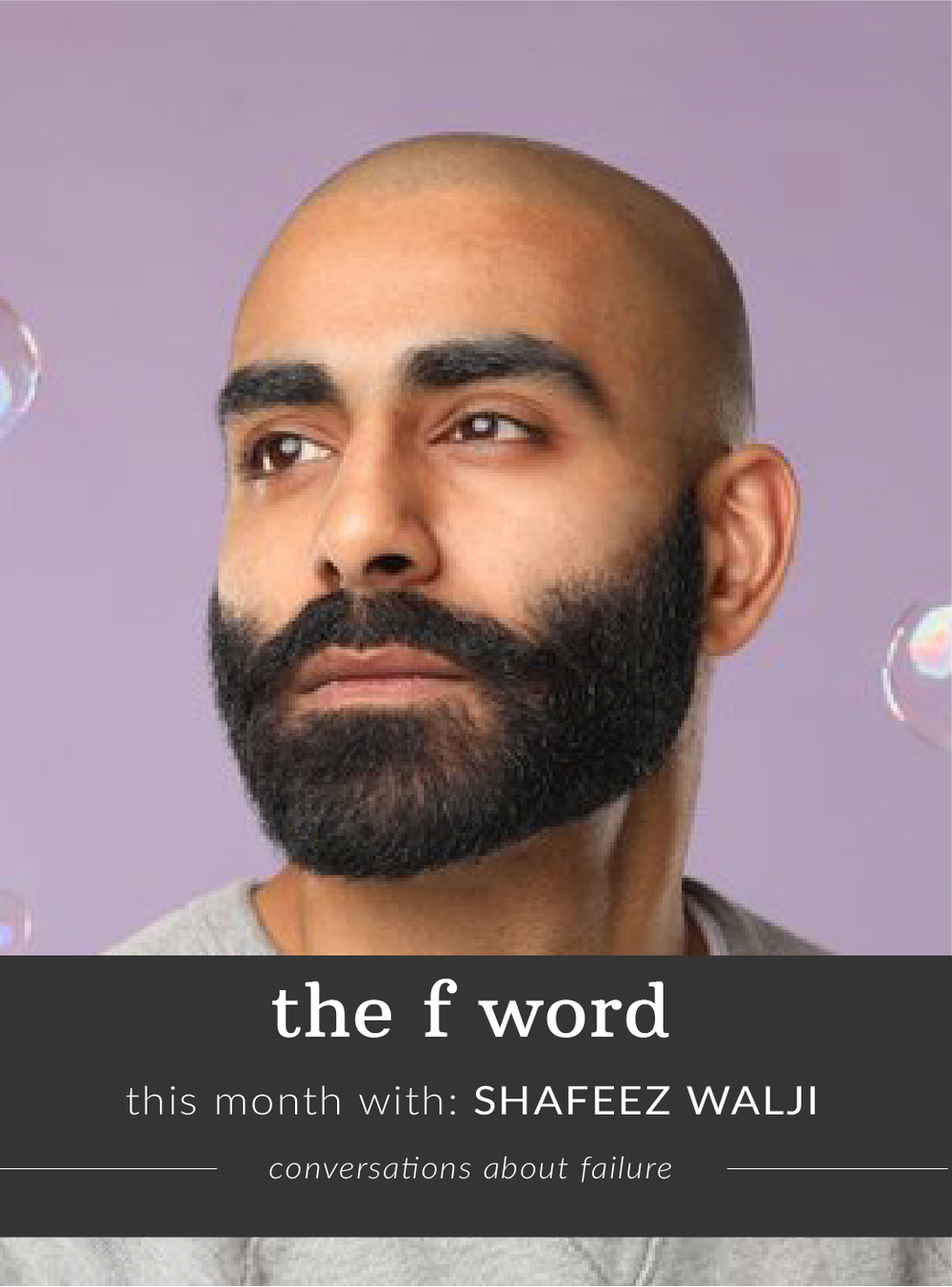 Shafeez Walji talks to us and Mara Savina Falstein about failure, as part of our interview series The F Word