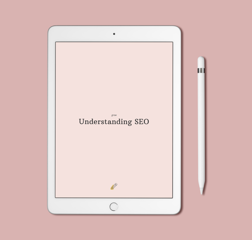 Mock up of an iPad with the title Understanding SEO - a resource designed by Design Build Grow