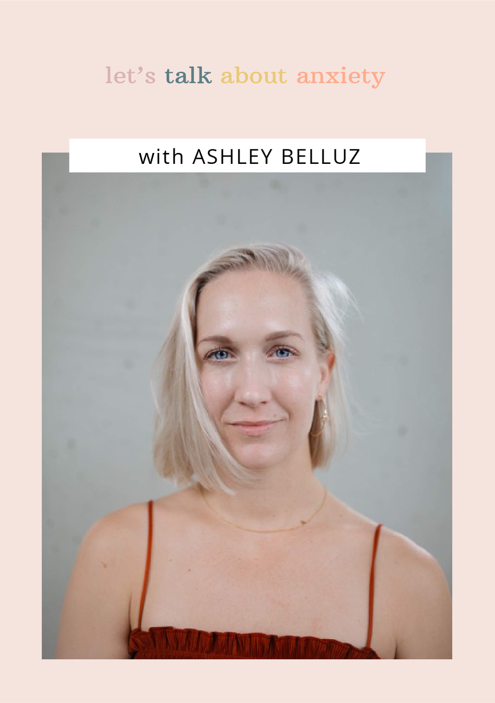 Let's Talk About Anxiety: Ashely Belluz Image