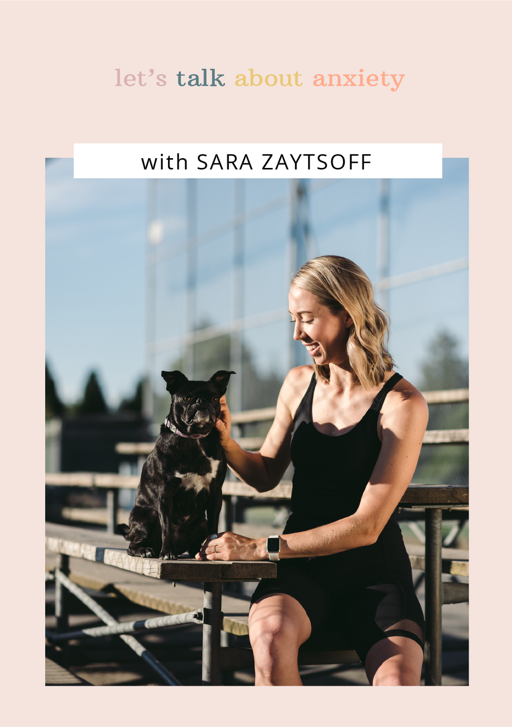 Let's Talk About Anxiety with Sara Zaytsoff; an interview series talking about anxiety, working with anxiety and how we deal with it
