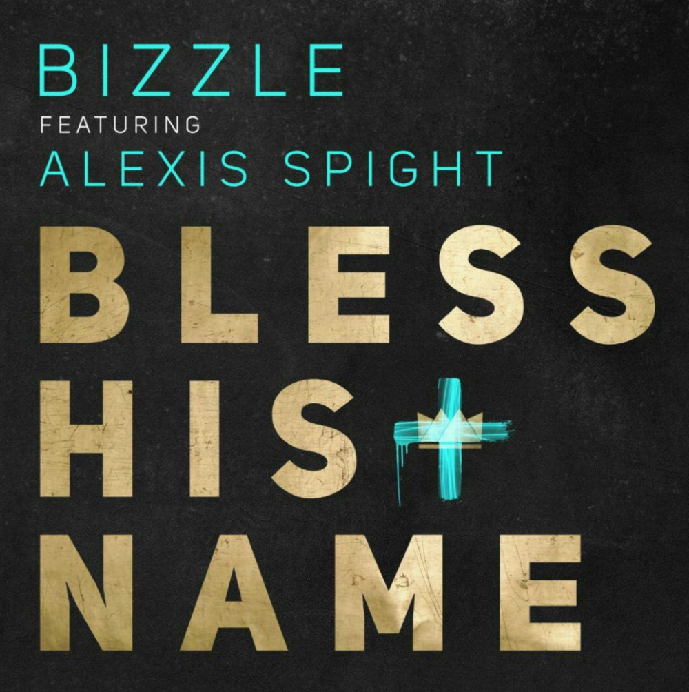 Bless His Name - By Bizzle