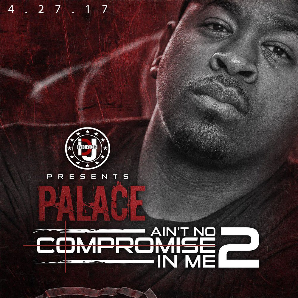 Palace Aint No Compromise In Me Vol.2