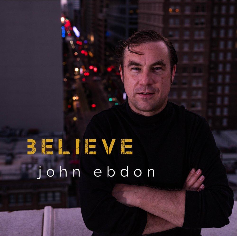John Ebdon - Believe