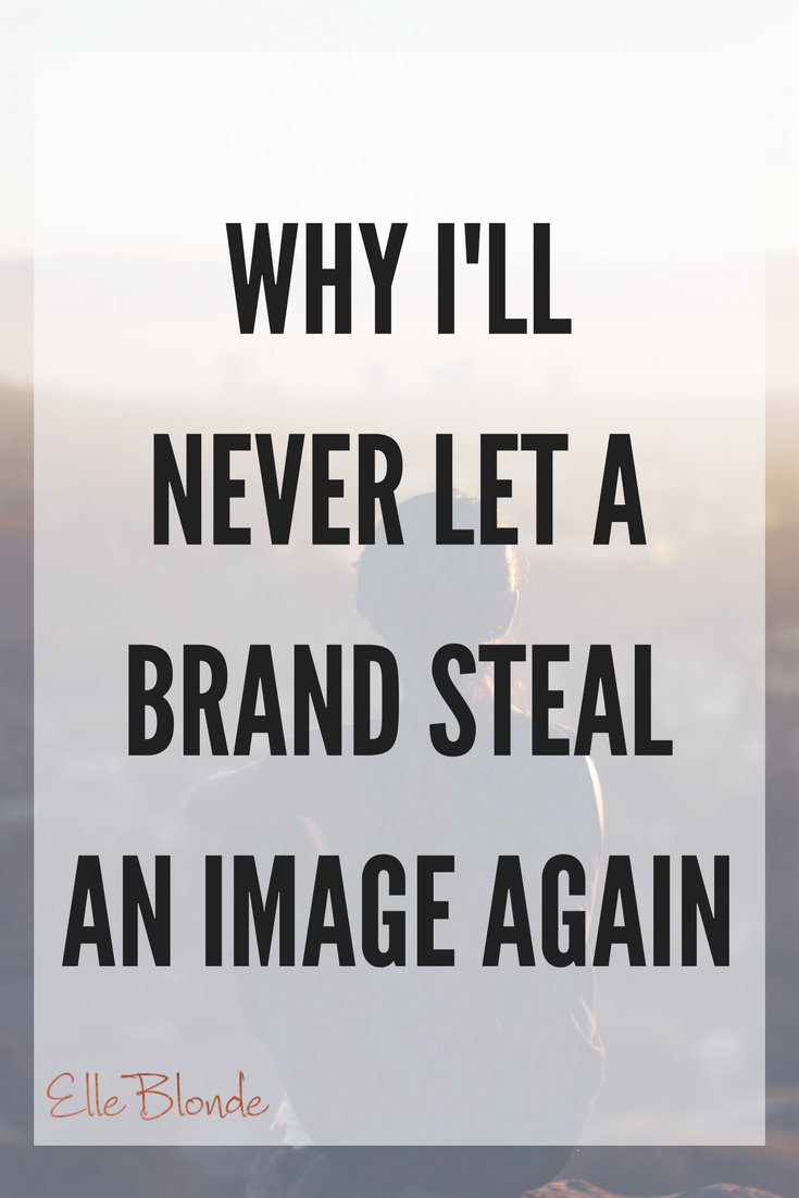 blogger_and_influencer_problems_why_ill_never_let_a_brand_steal_my_images_again_pinterest_graphic_blog_advice_elle_blonde_luxury_lifestyle_brand