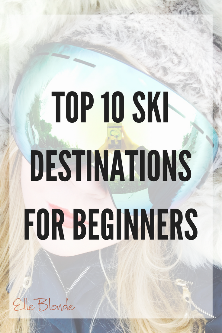 top_10_ski_destinations_for_beginners_ski_goggle_giveaway_pinterest_Graphic_elle_blonde_luxury_lifestyle_blog.png