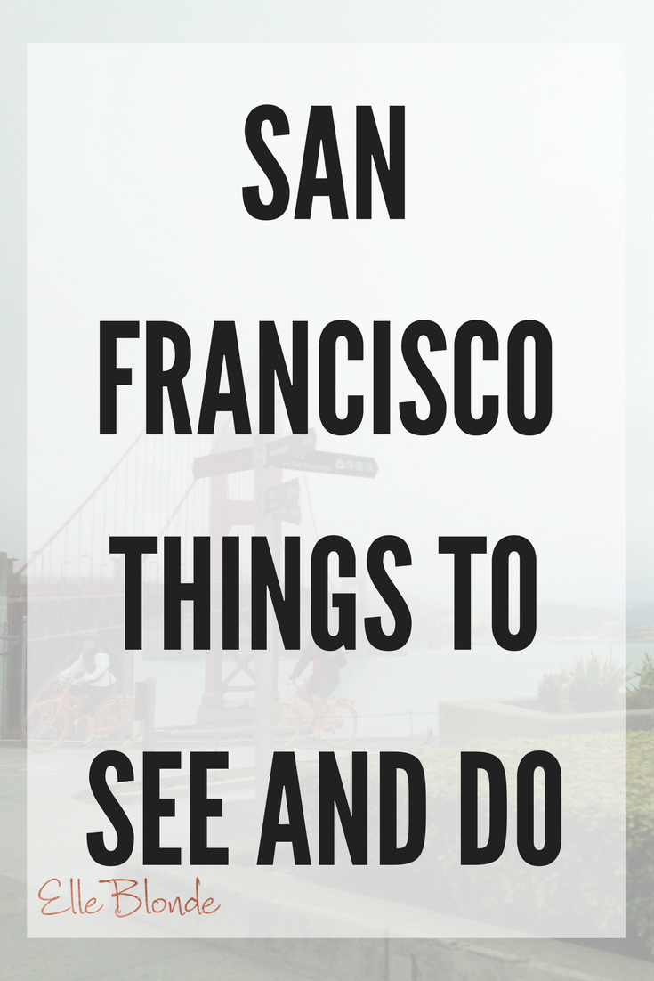 san_francisco_things_to_see_and_do_california_usa_travel_elle_blonde_luxury_lifestyle_blog
