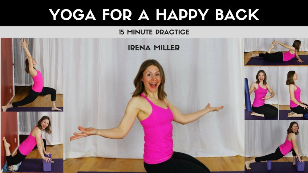 Yoga for a Happy Back with Irena Miller www.irenamiller.com/happy-back-tips