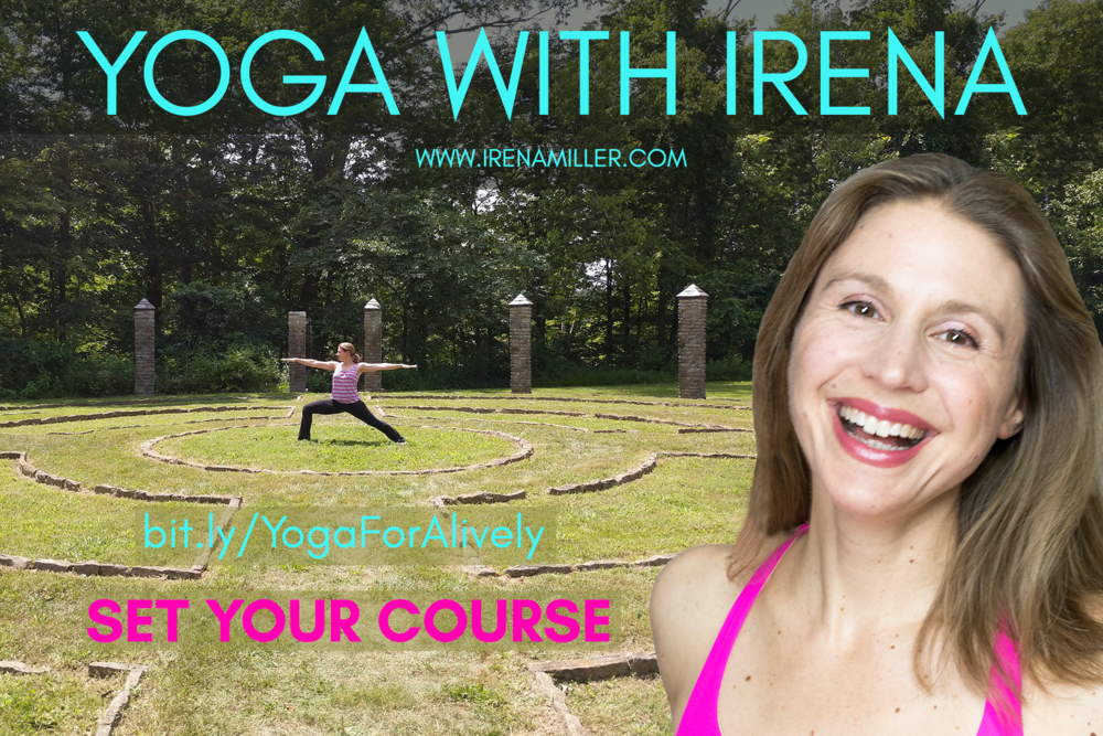 yoga to set your course! Yoga with Irena www.irenamiller.com