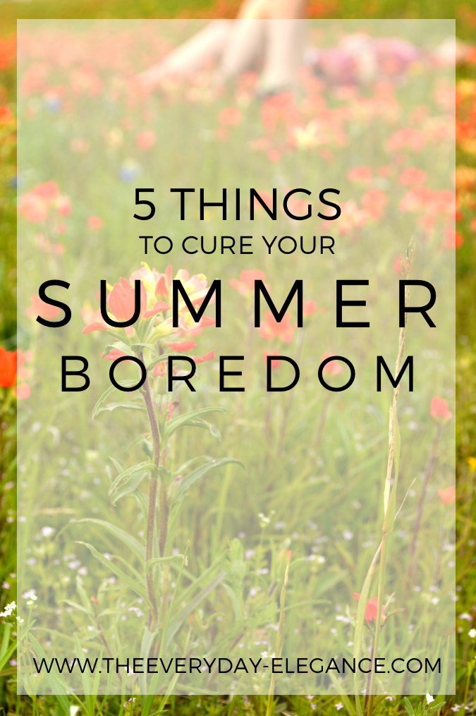 cure your summer boredom
