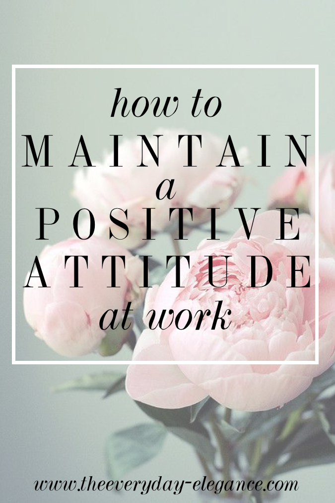 How to maintain a positive attitude at work