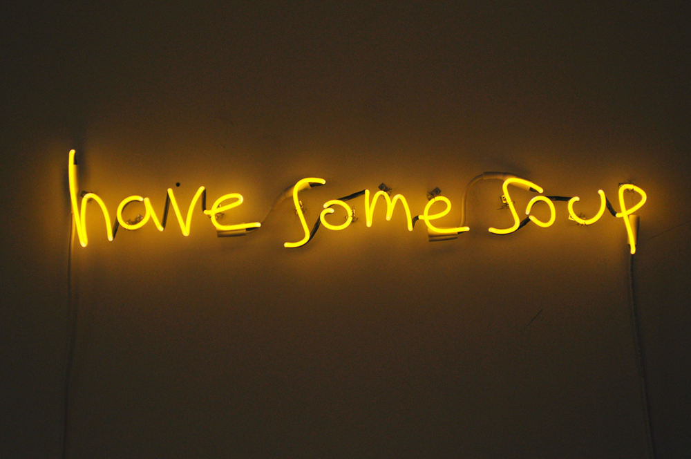 have some soup (neon sign, 2013)