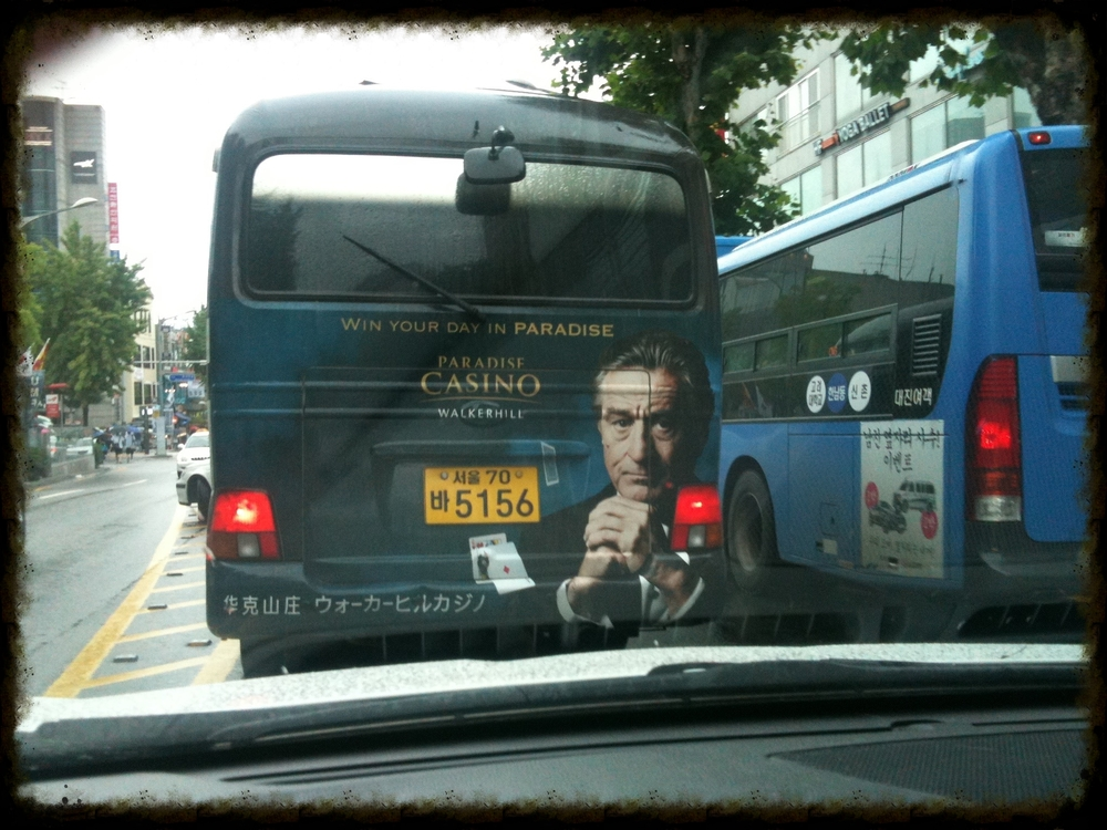 You never know what you'll see on a Seoul bus. It may be Robert De Niro advertising a casino that Koreans are not allowed to attend, because their government thinks it will turn them into compulsive gamblers, or...