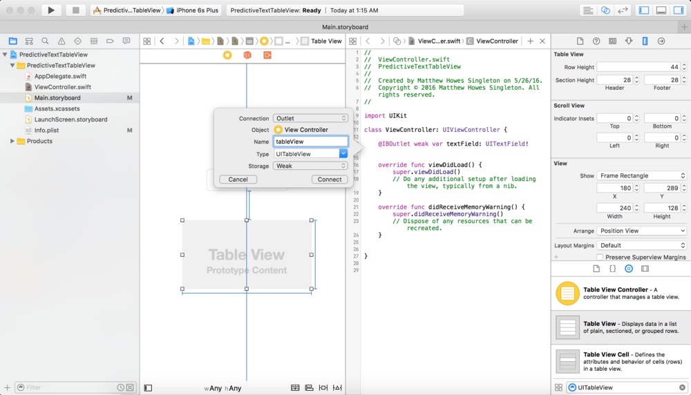 Do the same thing for the tableview. For this you can probably get away with just naming it tableView (notice the camel case) since you are not likely to have more than one table view per storyboard view.