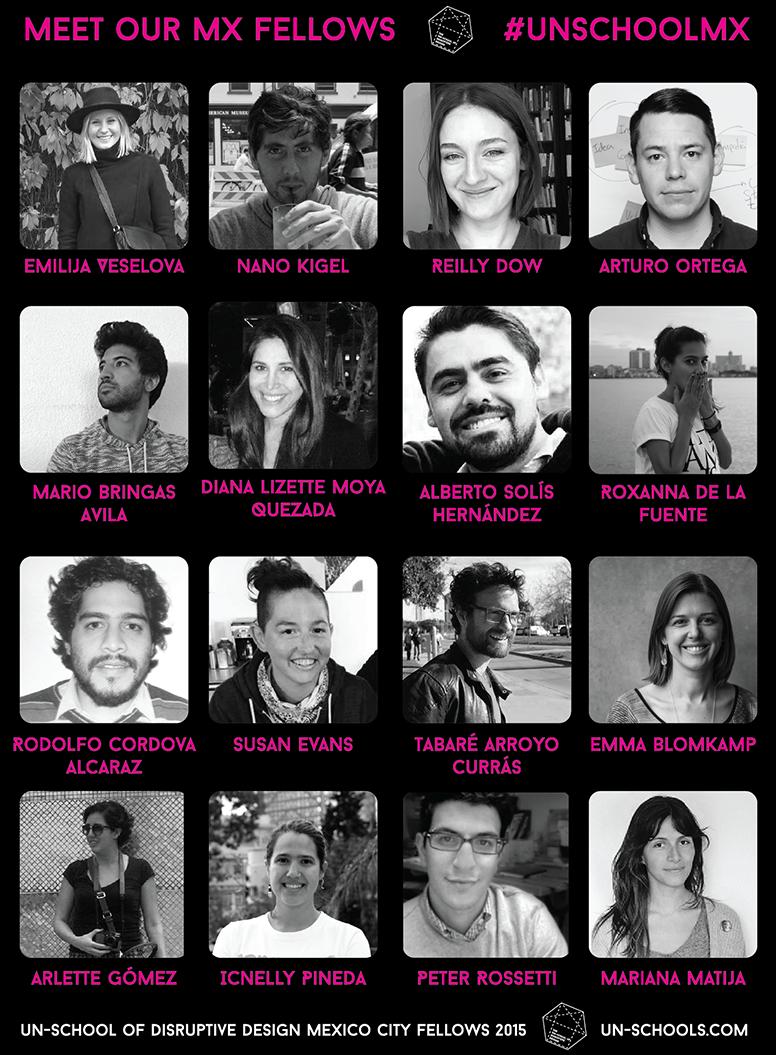 Meet our Un-School of Disruptive Design Mexico City Fellows