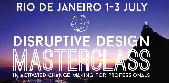 rio masterclass in disruptive design