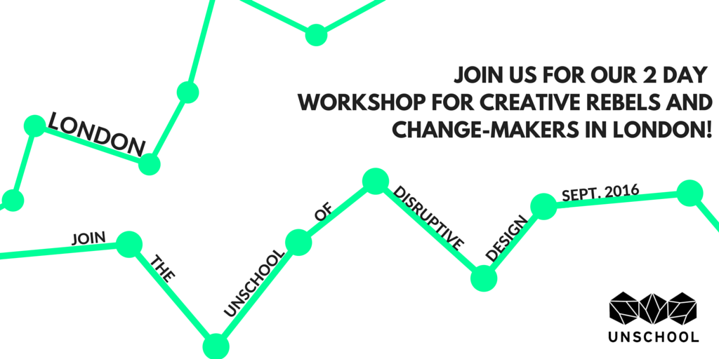 London Disruptive Design Workshop by the UnSchool