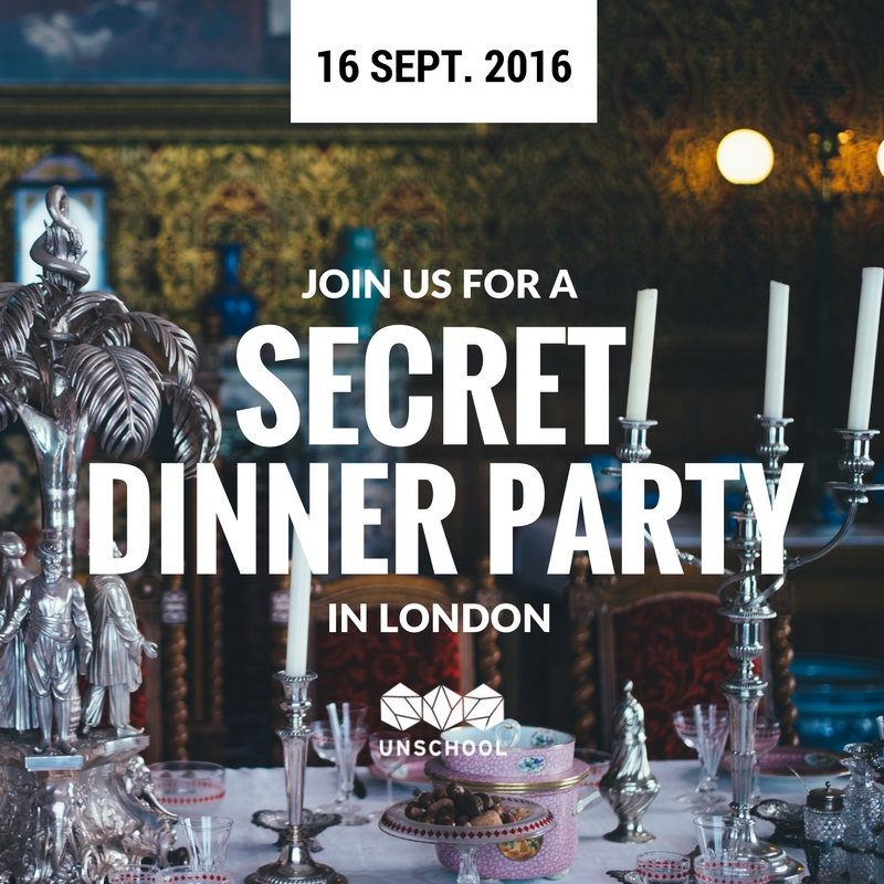 UNSCHOOL SECRET DINNER PARTY LONDON