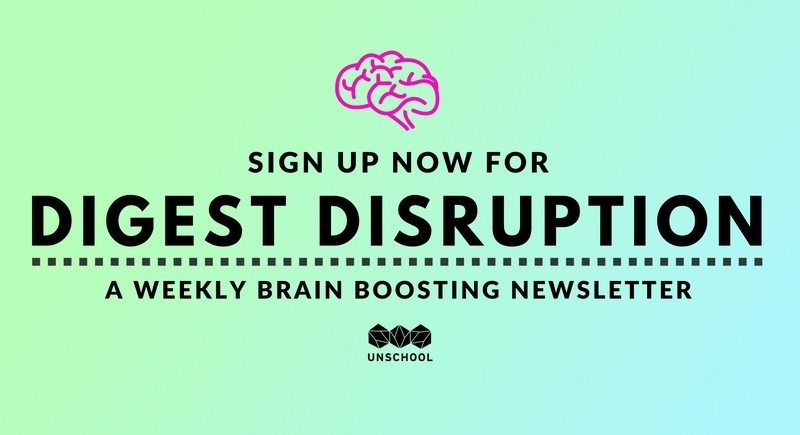 sign up to digest disruption by the unschool
