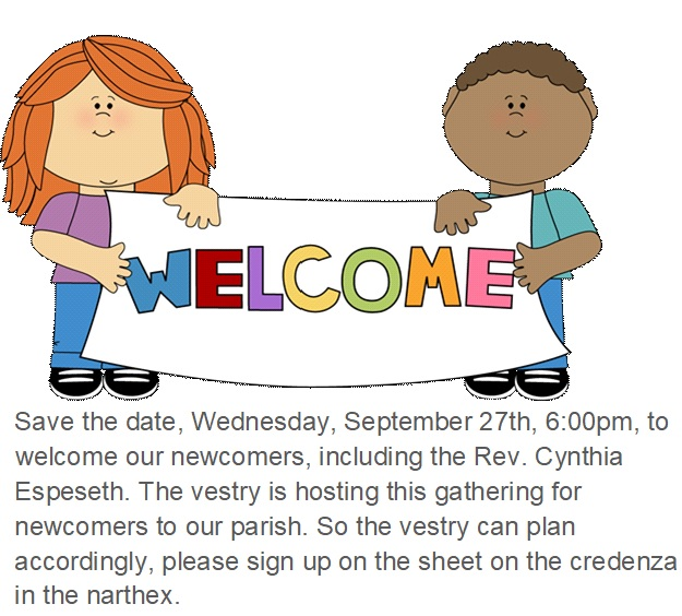 Save the date, Wednesday, September 27th,                6:00pm, to welcome our newcomers