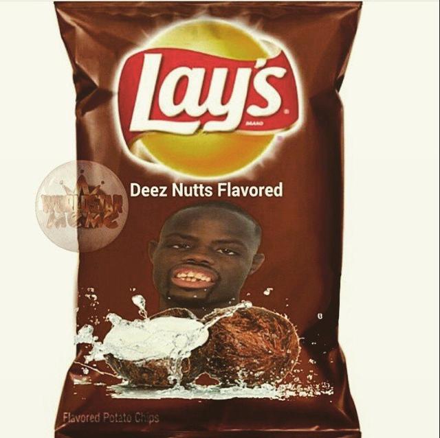 """NOT: """"Deez Nuts"""""""